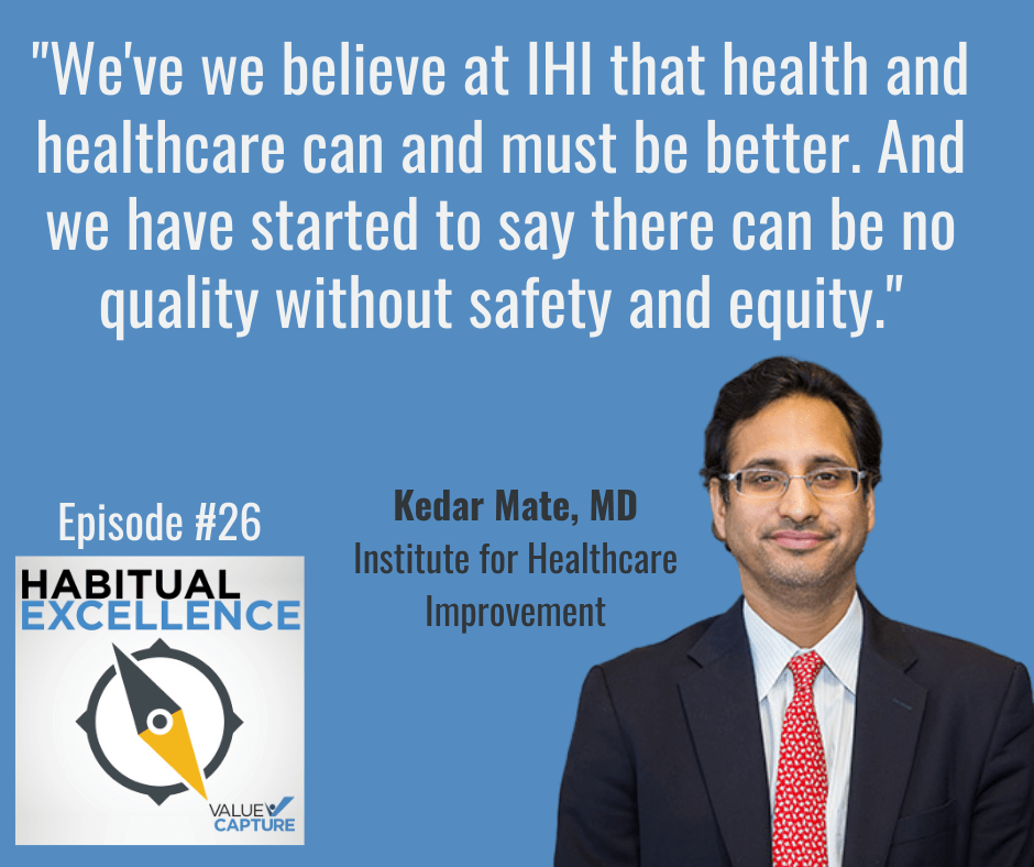 """""""We've we believe at IHI that health and healthcare can and must be better. And we have started to say there can be no quality without safety and equity."""""""