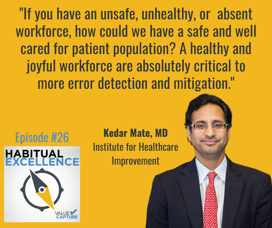 """""""If you have an unsafe, unhealthy, or  absent workforce, how could we have a safe and well cared for patient population? A healthy and joyful workforce are absolutely critical to more error detection and mitigation."""""""