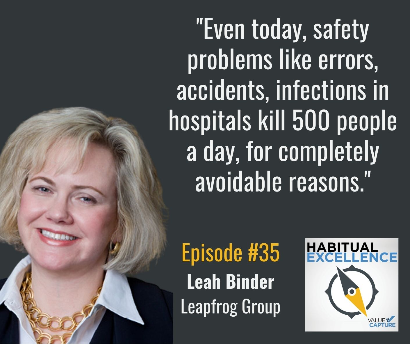 """""""Even today, safety problems like errors, accidents, infections in hospitals kill 500 people a day, for completely avoidable reasons."""""""