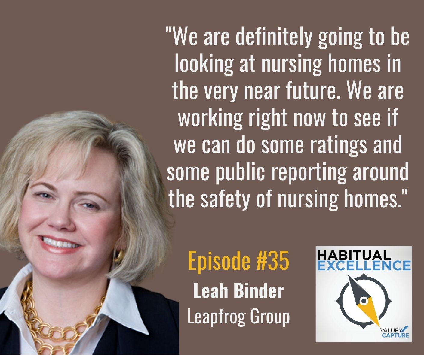 """""""We are definitely going to be looking at nursing homes in the very near future. We are working right now to see if we can do some ratings and some public reporting around the safety of nursing homes."""""""