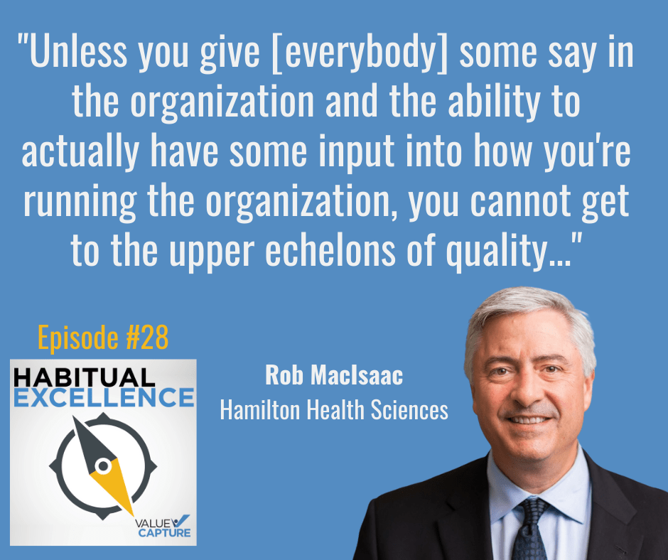 """""""Unless you give [everybody] some say in the organization and the ability to actually have some input into how you're running the organization, you cannot get to the upper echelons of quality..."""""""