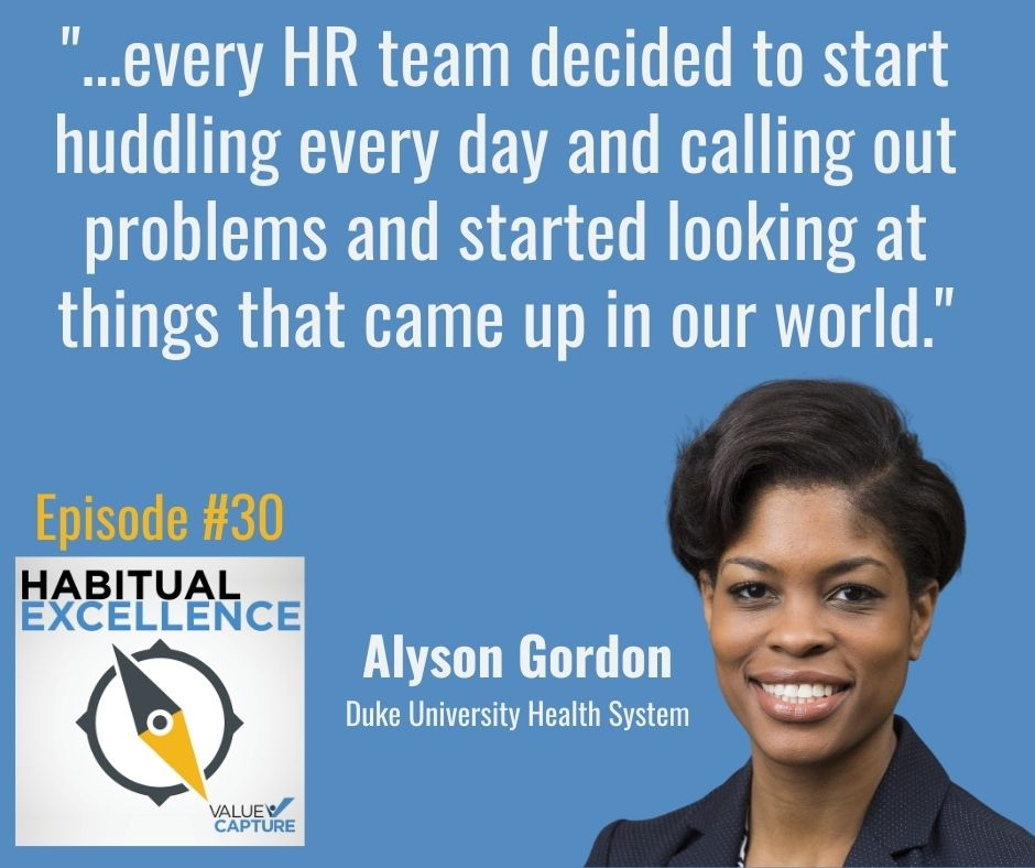 """""""...every HR team decided to start huddling every day and calling out problems and started looking at things that came up in our world."""""""