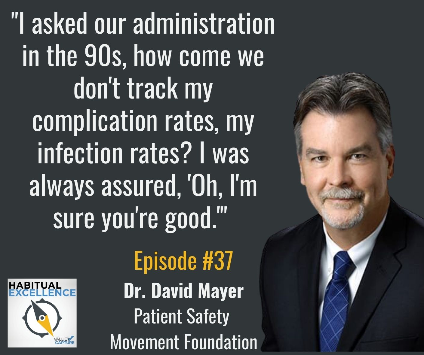 """""""I asked our administration in the 90s, how come we don't track my complication rates, my infection rates? I was always assured, 'Oh, I'm sure you're good.'"""""""