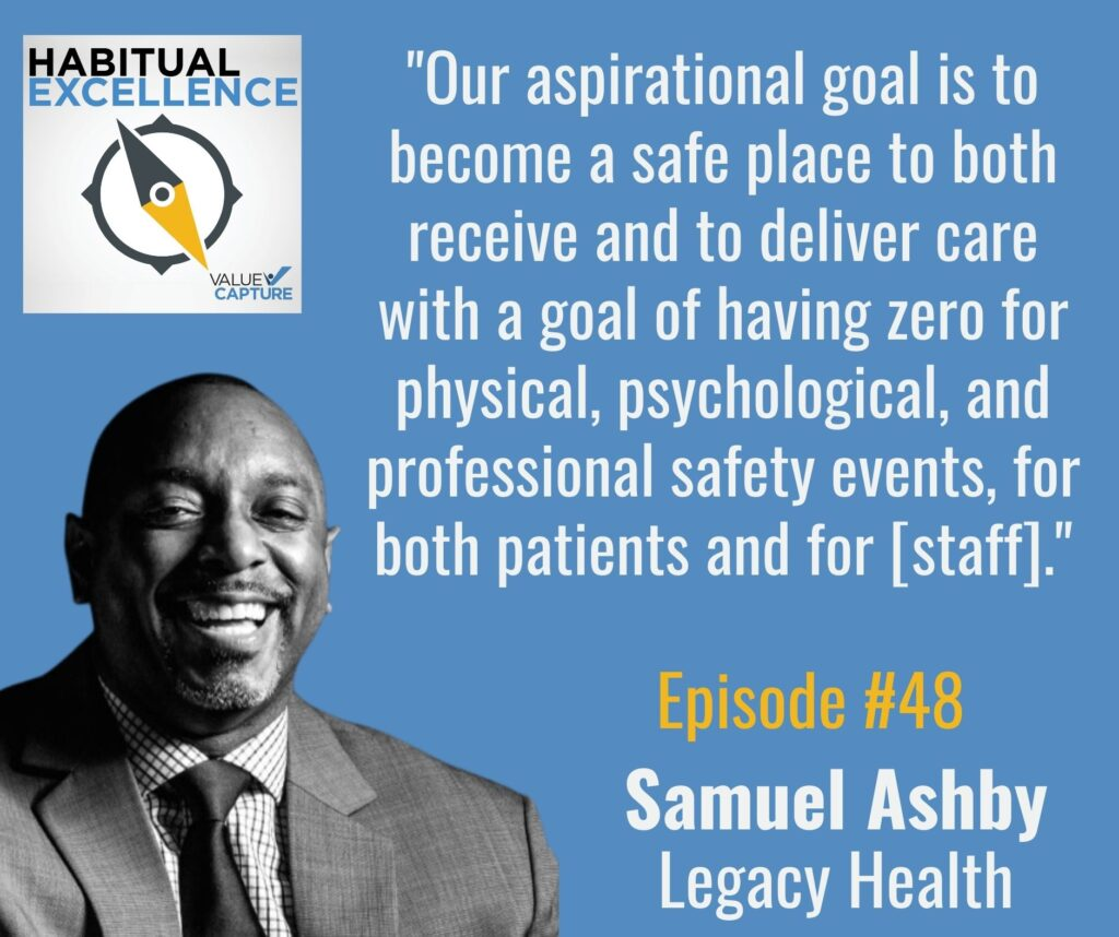 """""""Our aspirational goal is to become a safe place to both receive and to deliver care with a goal of having zero for physical, psychological, and professional safety events, for both patients and for [staff]."""""""
