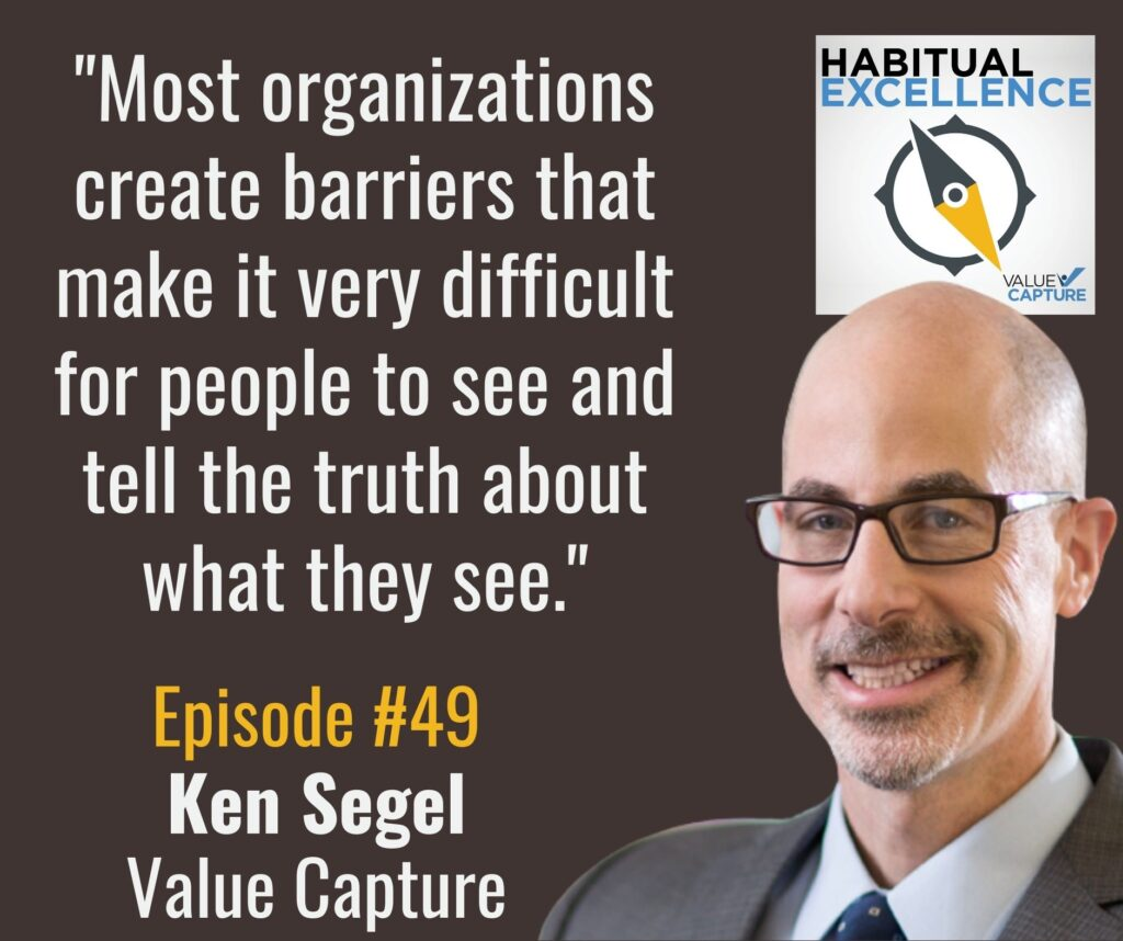 """""""Most organizations create barriers that make it very difficult for people to see and tell the truth about what they see."""""""