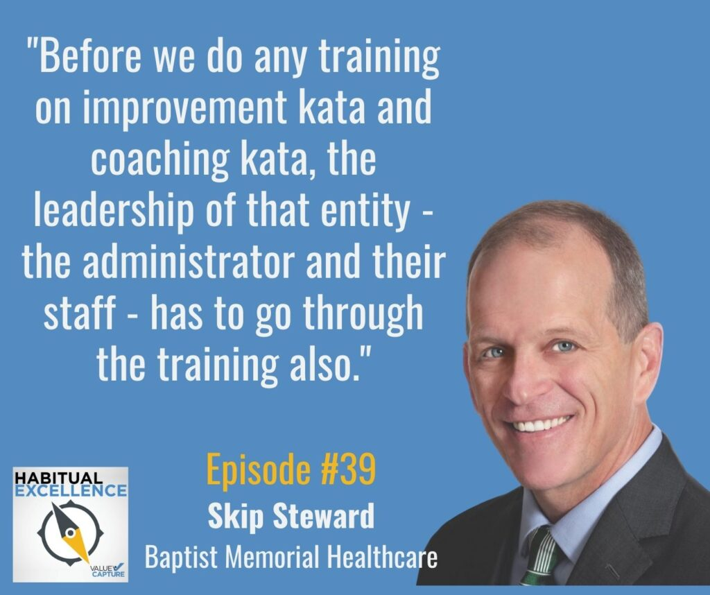 """""""Before we do any training on improvement kata and coaching kata, the leadership of that entity - the administrator and their staff - has to go through the training also."""""""