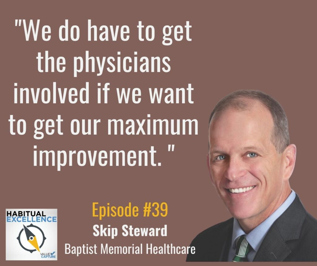 """""""We do have to get the physicians involved if we want to get our maximum improvement. """""""