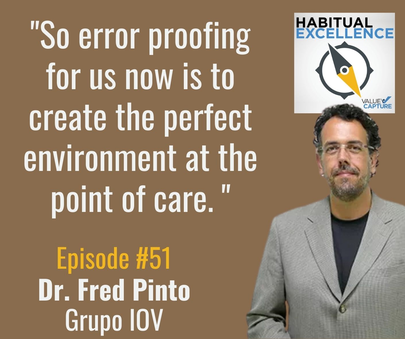 """""""So error proofing for us now is to create the perfect environment at the point of care. """""""