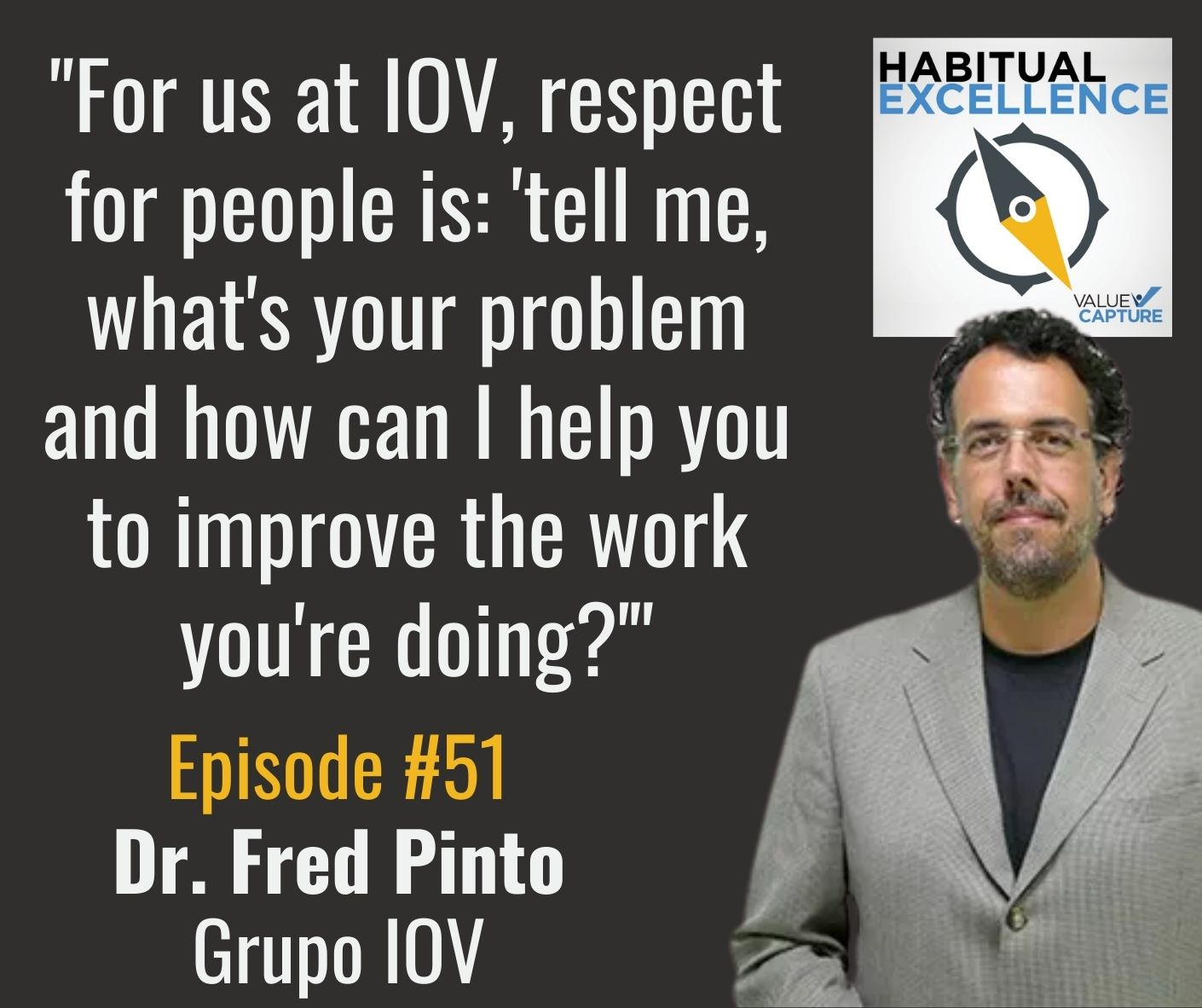 """""""For us at IOV, respect for people is: 'tell me, what's your problem and how can I help you to improve the work you're doing?'"""""""